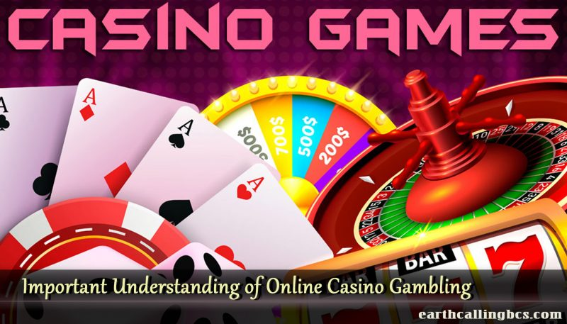 Important Understanding of Online Casino Gambling