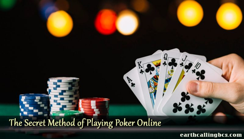 The Secret Method of Playing Poker Online